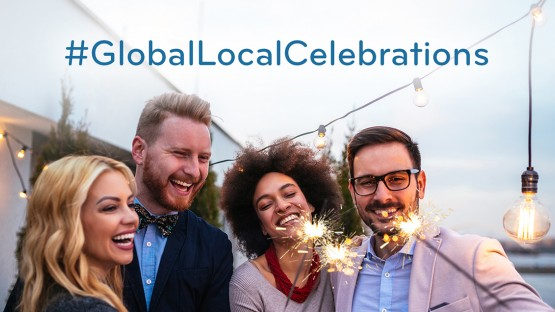 #GlobalLocalCelebrations — Bringing People Together around the World