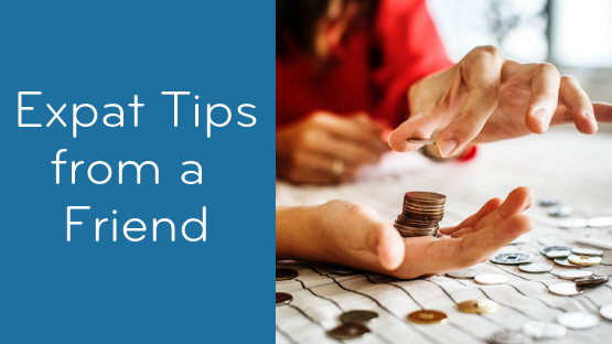 Expat Tips: Budget for Surprises — Watch Your Wallet