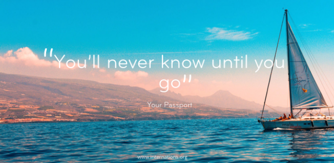 """You'll never know until you go"" — Unknown"